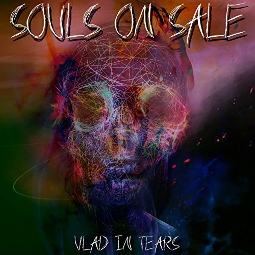Vlad In Tears - Souls On Sale (2017)