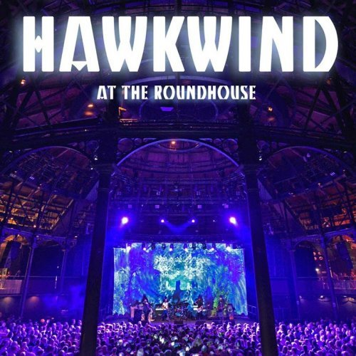 Hawkwind - Hawkwind Live at the Roundhouse (2017)