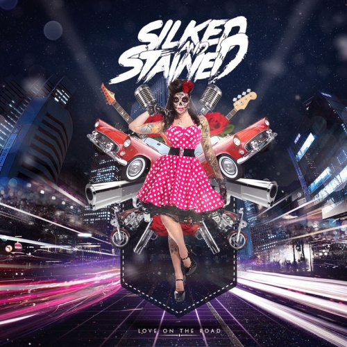 Silked & Stained - Love on the Road (2017)