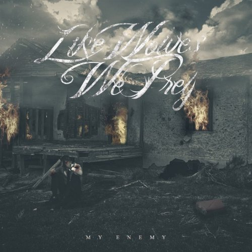 Like Wolves We Prey - My Enemy (2017)