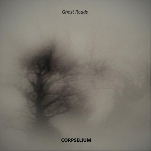 Corpselium - Ghost Roads (2017)