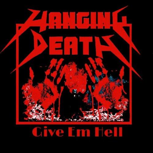 Hanging Death - Give Em Hell (2017)