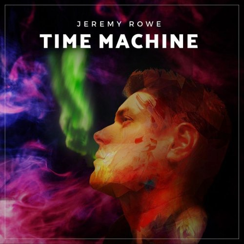 Jeremy Rowe - Time Machine (2017)