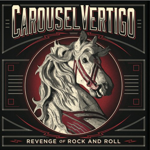 Carousel Vertigo - Revenge Of Rock And Roll (2017)