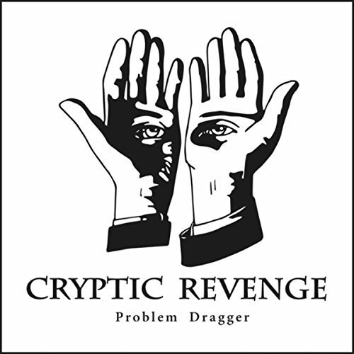 Cryptic Revenge - Problem Dragger [EP] (2017)