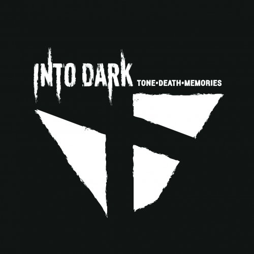 Into Dark - Tone​.​Death​.​Memories (2017)