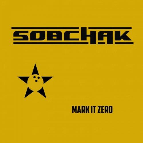 Sobchak - Mark It Zero (2017)