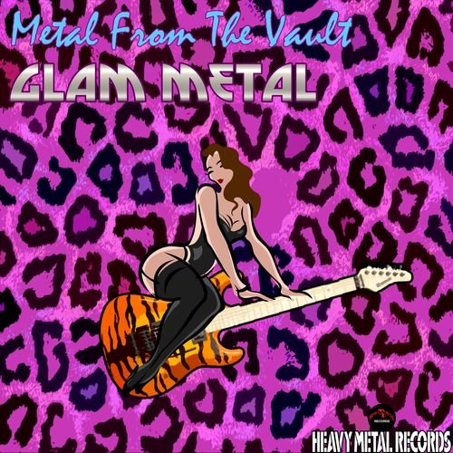 Various Artists - Metal From The Vault - Glam Metal (2017)