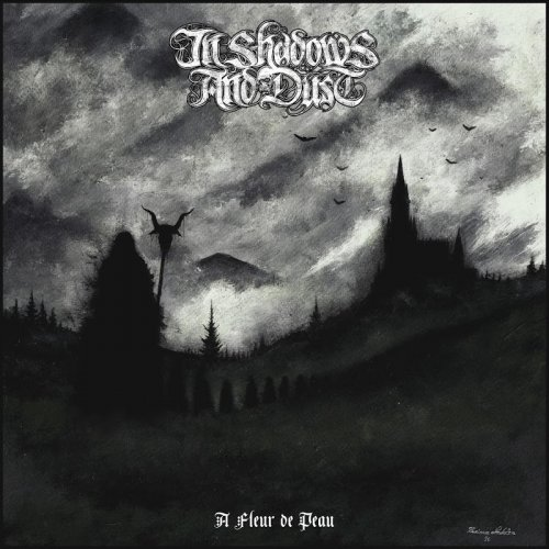 In Shadows And Dust - A Fleur De Peau (2017)