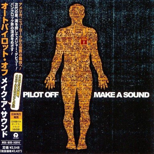 Autopilot Off - Make a Sound (Japan Edition) (2004)
