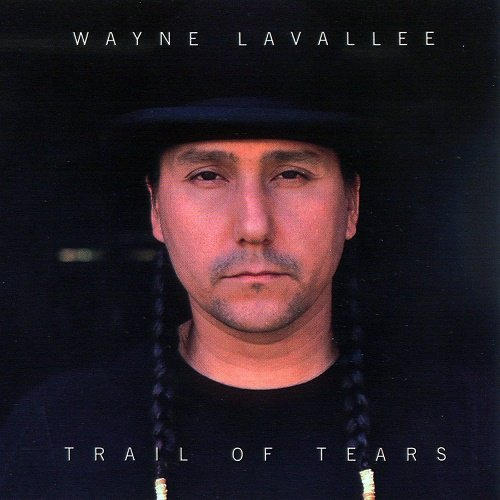Wayne Lavallee - Trail of Tears (2009)