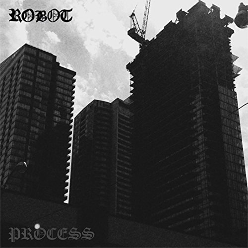 Robot - Process [EP] (2017)