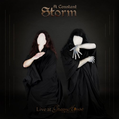 A Constant Storm - Live at Greenhouse (2017)