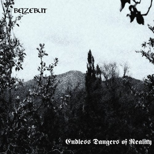 Belzebut - Endless Dangers Of Reality (2017)