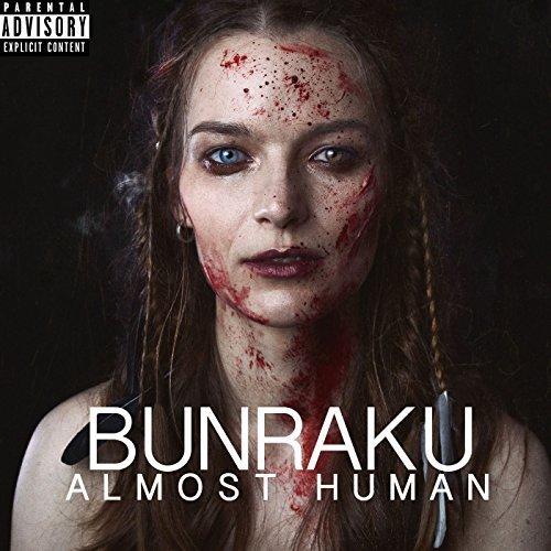Bunraku - Almost Human (2017)