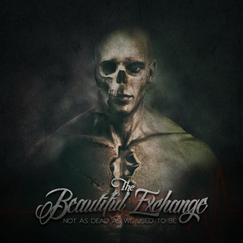 The Beautiful Exchange - Not as Dead as We Used to Be (2017)