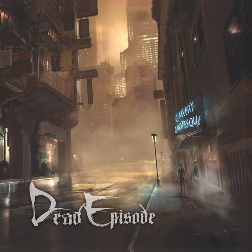 Dead Episode - Gallery Grotesque (2017)