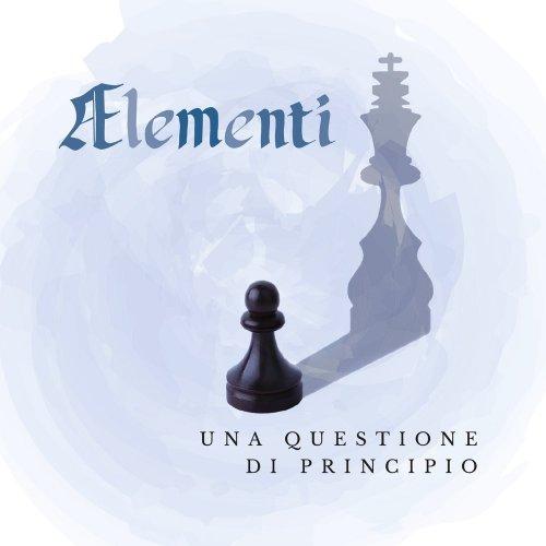 Ælementi - Una Questione Di Principio (2017)