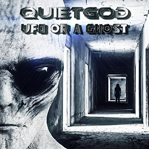 Quiet God - UFO or a Ghost (2017)