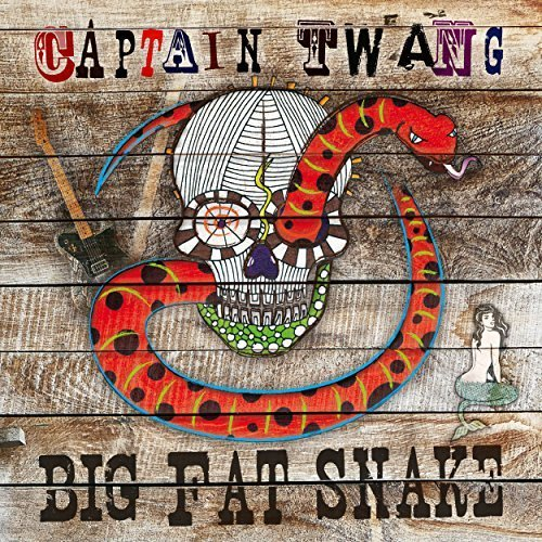 Captain Twang - Big Fat Snake (2017)