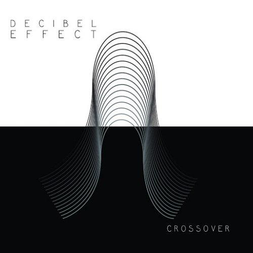 Decibel Effect - Crossover (2017)