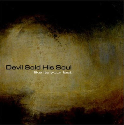 Devil Sold His Soul - Discography (2004-2016)