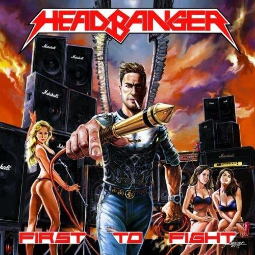 Headbanger – First to Fight (2017)