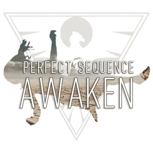 Perfect Sequence - Awaken (2017)
