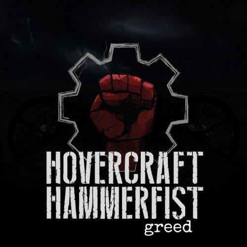 Hovercraft Hammerfist - Greed (2017)