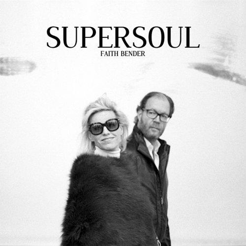 Supersoul - Faith Bender (2017)