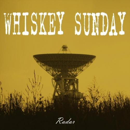 Whiskey Sunday - Radar (2018)