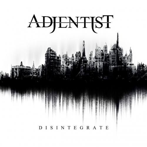 Adjentist - Disintegrate (2017)