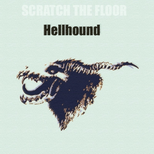 Scratch The Floor - HELLHOUND (2017)