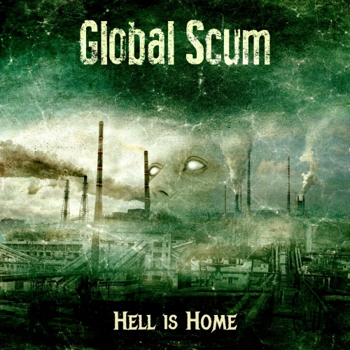 Global Scum - Hell Is Home (2017)