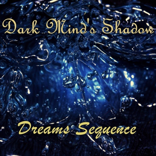 Dark Mind's Shadow - Dreams Sequence (2017)