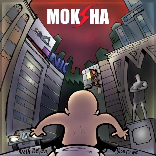 Moksha - Walk Before You Crawl (2017)