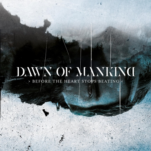 Dawn of Mankind - Before the Heart Stops Beating (2017)