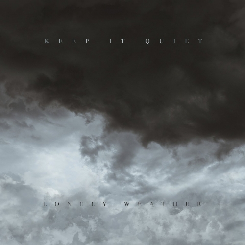 Keep It Quiet - Lonely Weather (2017)