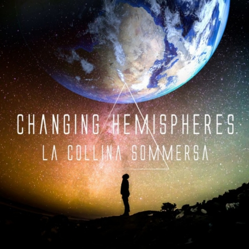 La Collina Sommersa - Changing Hemispheres (2017)