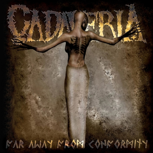 Cadaveria - Far Away from Conformity (Remixed and Remastered) (2017)