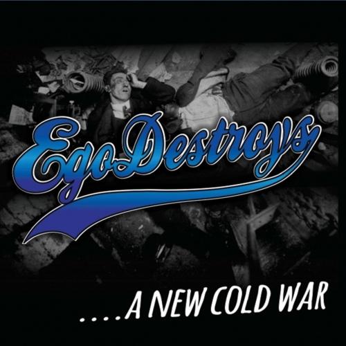 Egodestroys - A New Cold War (2017)