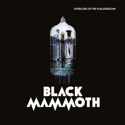 Black Mammoth - Overlord of The Pleasuredome (2017)