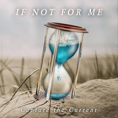 If Not for Me - Capture the Current (EP) (2017)