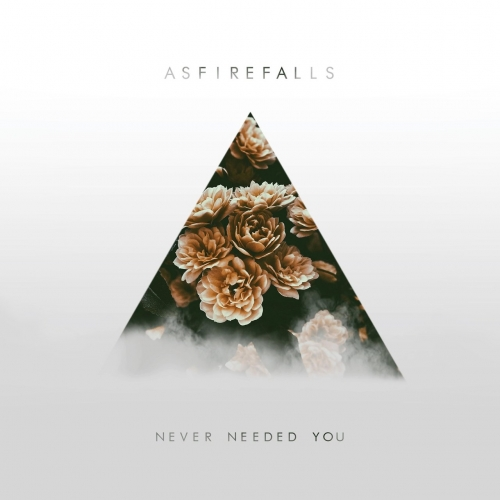 Asfirefalls - Never Needed You (EP) (2017)