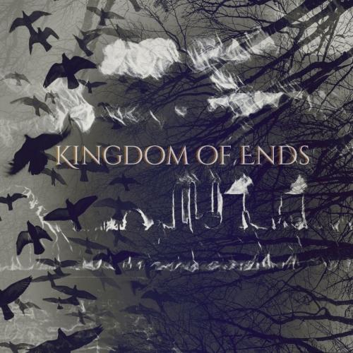 Kingdom of Ends - Kingdom of Ends (2017)