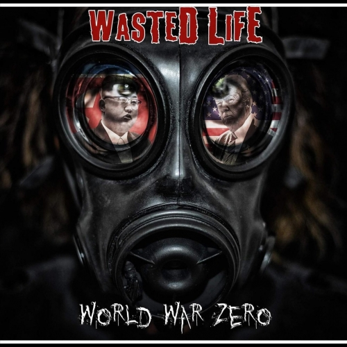 Wasted Life - World War Zero (2017)