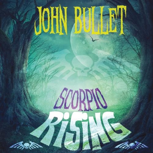 John Bullet - Scorpio Rising (2017)