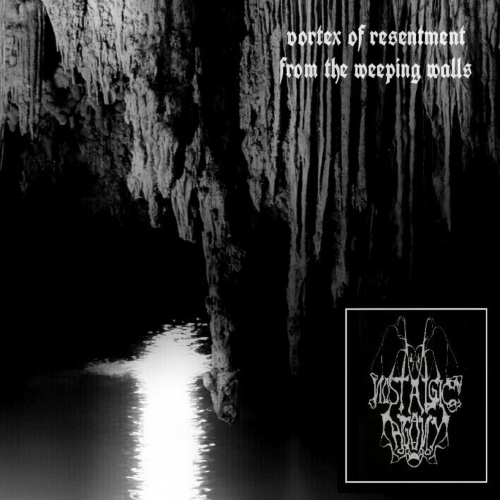 Nostalgic Agony - Vortex of Resentment from the Weeping Walls (2017)