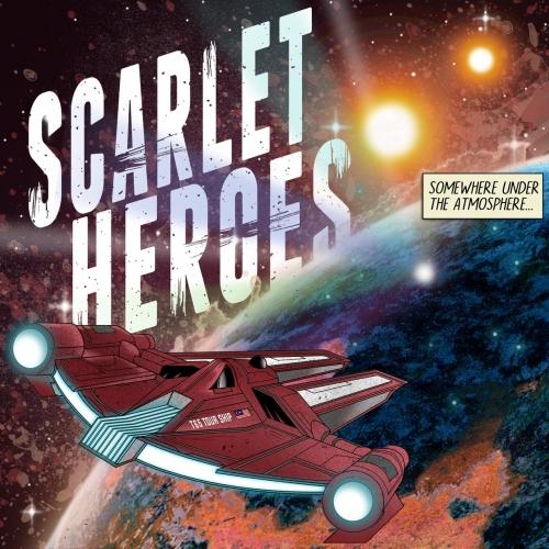 Scarlet Heroes - Somewhere Under the Atmosphere (2017)