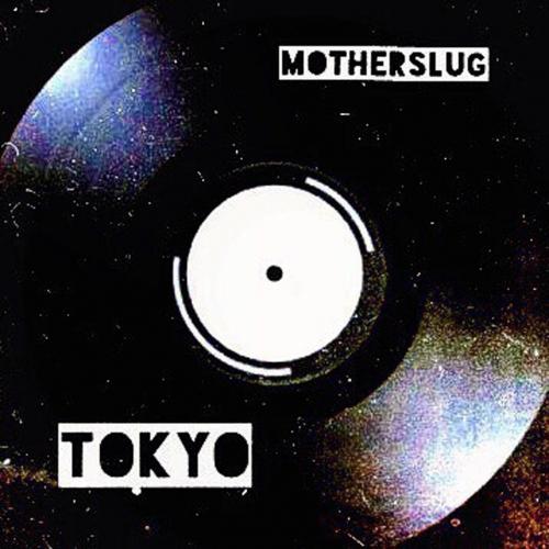 Motherslug - Tokyo (2017)